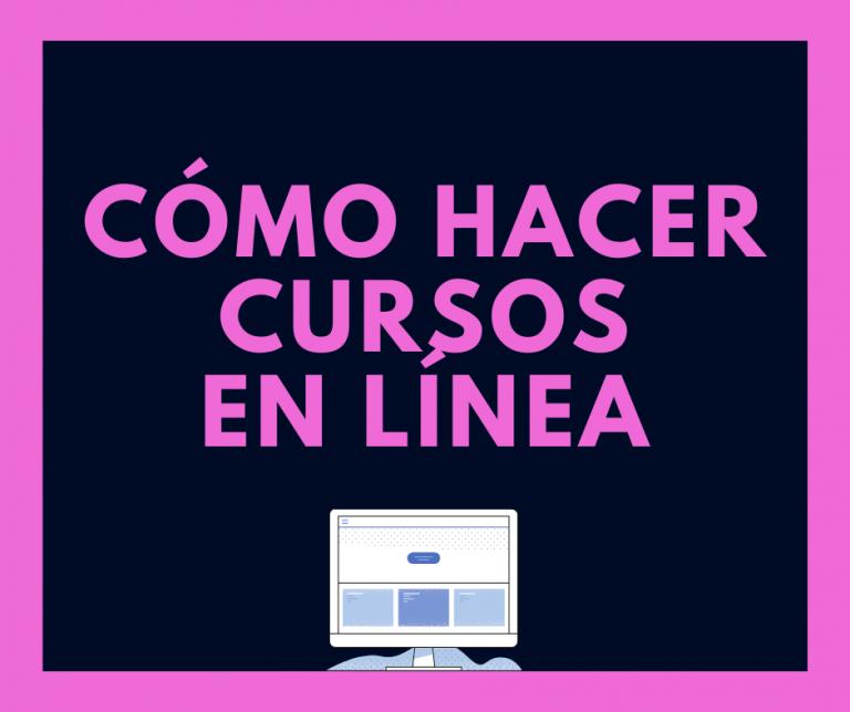 Cómo hacer cursos en línea