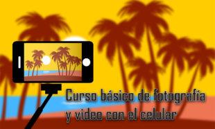 Curso básico de fotografía y video con el celular