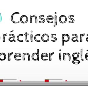 Consejos prácticos para aprender inglés