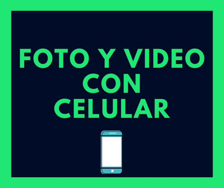Fotografía y video con celular