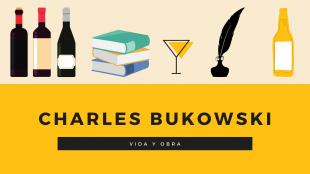 Vida y obra de Charles Bukowski