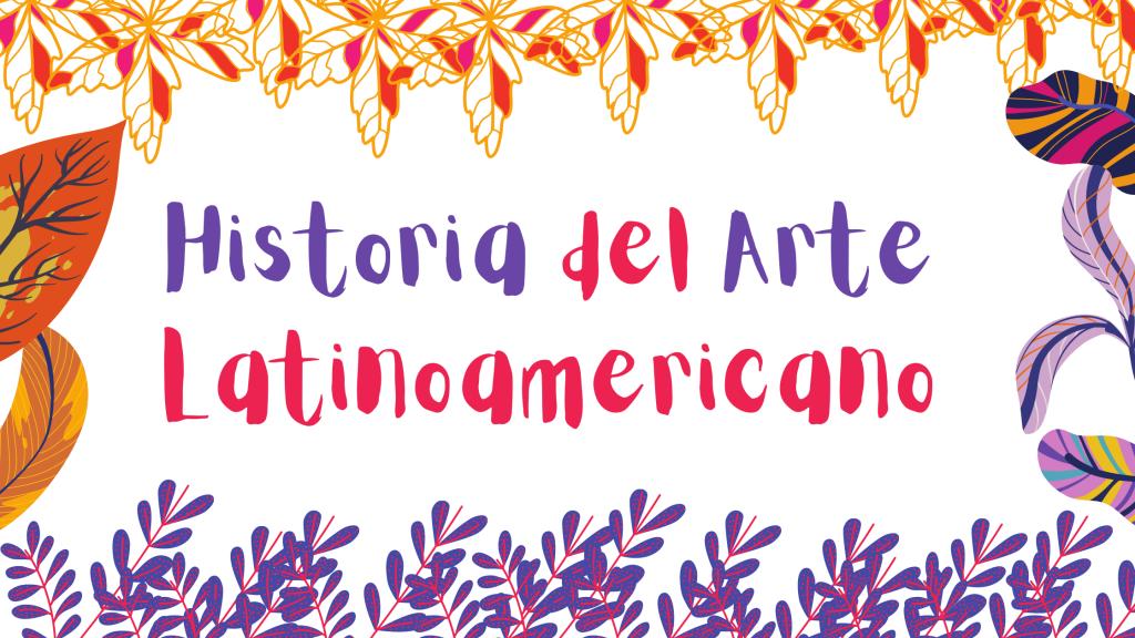 Historia del arte latinoamericano
