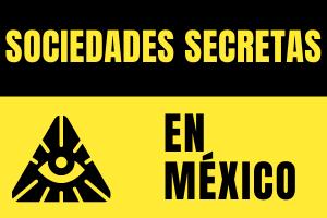 Sociedades secretas en México