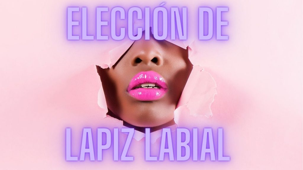 eleccion de lapiz labial