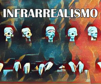 qué es el infrarrealismo