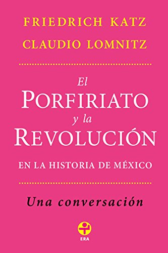 El porfiriato y la Revolución