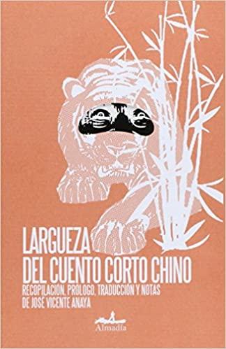 José Vicente Anaya Largueza del cuento corto chino