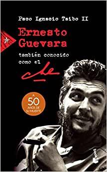 El Che Guevara. Biografia de Paco Ignacio Taibo