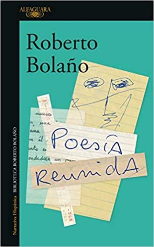 Poesía reunida de Roberto Bolaño