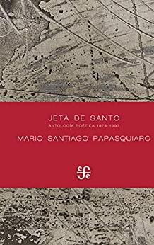 Mario Santiago Papasquiaro Jeta de Santo