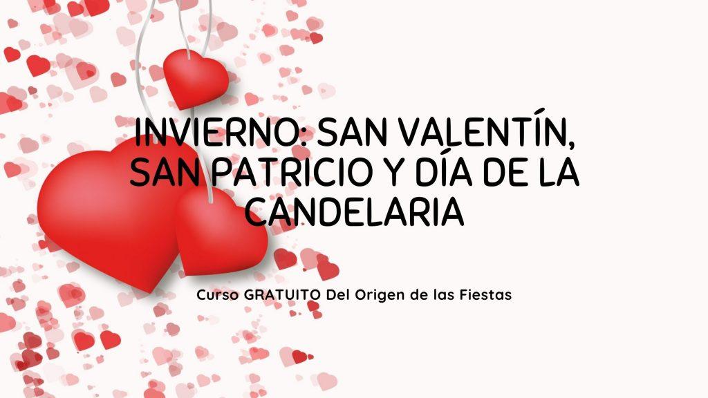 San Valentín, San Patricio, Día de la Candelaria