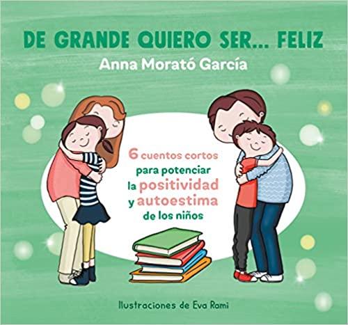 libro para niños: De grande quiero ser feliz